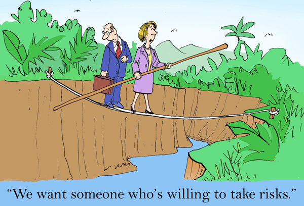 Cartoon: We want someone who is willing to take risks