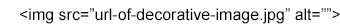 "<img src=""url-of-decorative-image.jpg"" alt="""">"