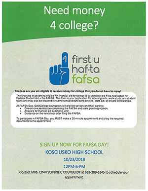 Need money 4 college?  First u haf-ta fafsa Sign up now for FAFSA day!  Kosciusko High School 10/23/2018 12pm - 6pm Contact Mrs. Lynn Scribner, Counselor at 662-289-6145 to schedule your appointment.