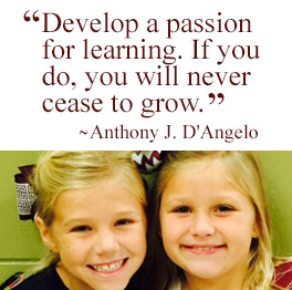 Develop a passion for learning. If you do, you will never cease to grow. Anthony D'Angelo
