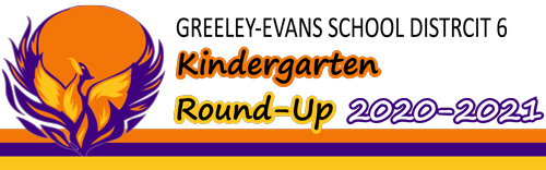 Greeley-Evans School District 6 Kindergarten Round-Up 2020-2021