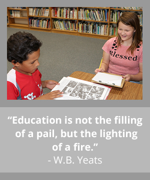 Education is not the filling of a pail, but the lighting of a fire.- W.B. Yeats