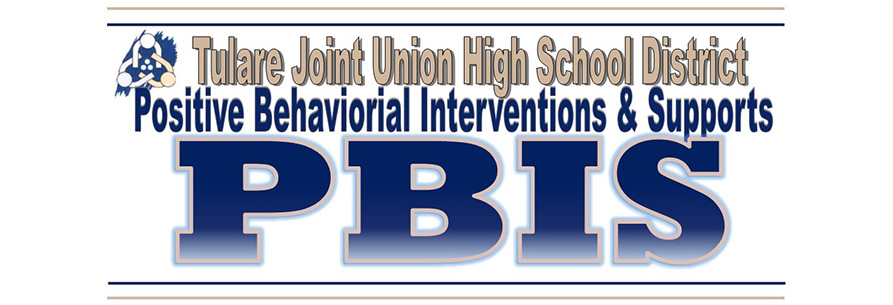 Tulare Joint Union HS District Positive Behaviorial Interventions and Supports (PBIS)