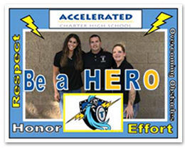Accelerated Charter High School- Be a HERO- Honor, Effort, Respect, Overcoming Obstacles