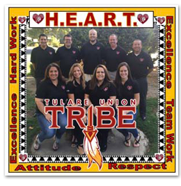 Tulare Union Tribe - H.E.A.R.T.- Hard work, Excellence, Attitude, Respect, Teamwork, Excellence