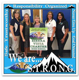 Sierra Vista Charter High School - We Are S.T.R.O.N.G. - Safe, Trustworthy, Responsibility, Organized, Never give up, Goal oriened.