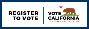Register to vote. Vote California