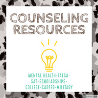 Counseling Resources for Mental Health, FAFSA, SAT, Scholarships, College, Career, and Military