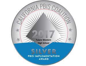 California PBIS Coalition 2017 Silver PBIS Implementation Award for Tulare Western High School
