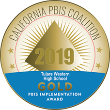 California PBIS Coalition 2019 Gold PBIS Implementation Award for Tulare Western High School