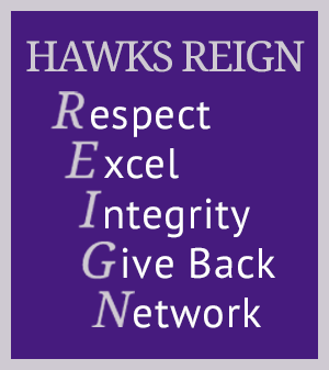 Hawks Reign. Respect, Excel, Integrity, Give Back, Network
