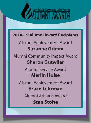 2018-19 Alumni Award Recipients. Achievement Award: Suzanne Grimm; Community Impact Award: Sharon Gutwiler; Service Award: Merlin Hulse; Achievement Award: Bruce Lehrman; Athletics Award: Stan Stolte