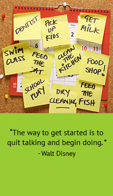 calendar covered with sticky notes with typical to-do items. Quote - The way to get started is to quit talking and begin doing. -Walt Disney