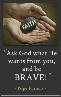 Ask God what He wants from you and be brave