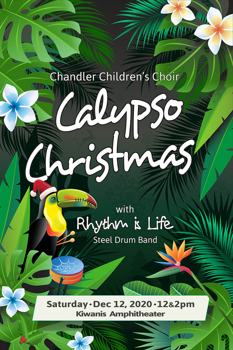 Chandler Children's Choir - Calypso Christmas with Rhythm is Life Steel Drum Band - Saturday, December 12 at 12:00 p.m. and 2:00 p.m. at the Kiwanis Amphitheater