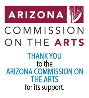 Arizona Commission on the Arts logo. Thank you to the Arizona Commission on the Arts for its support.