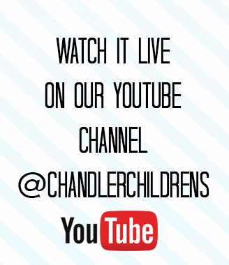 Watch it live on our YouTube Channel @ChandlerChildrens