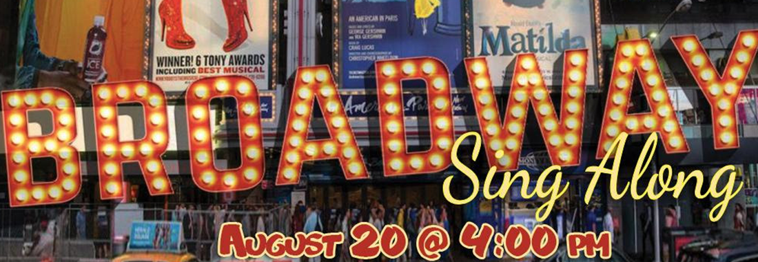 Broadway Singalong August 20th at 4 pm