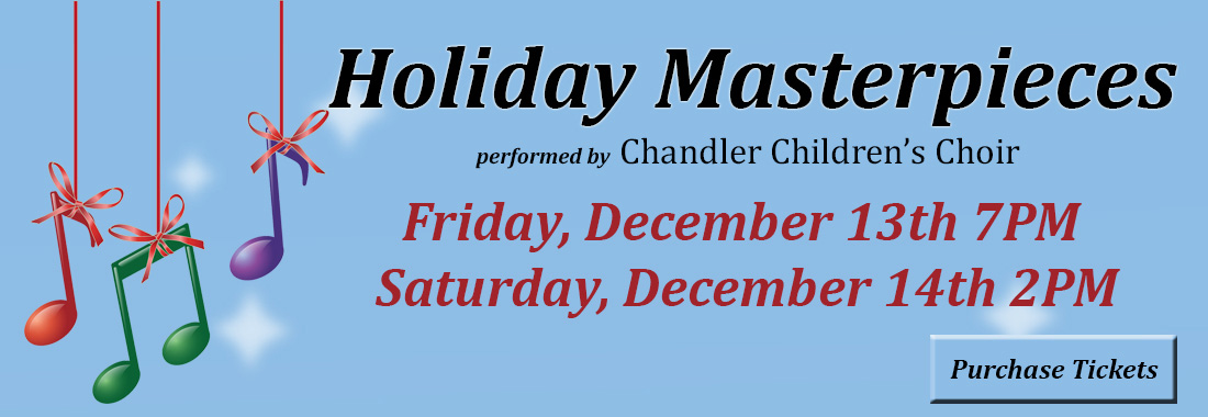 Holiday Masterpieces performed by Chandler Children's Choir.