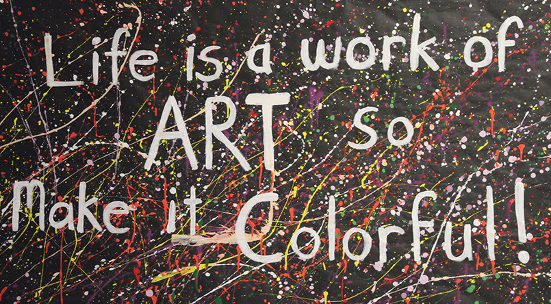 Life is a work of art so make it colorful