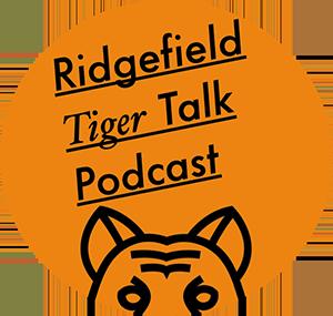 Ridgefield Tiger Talk PodCast