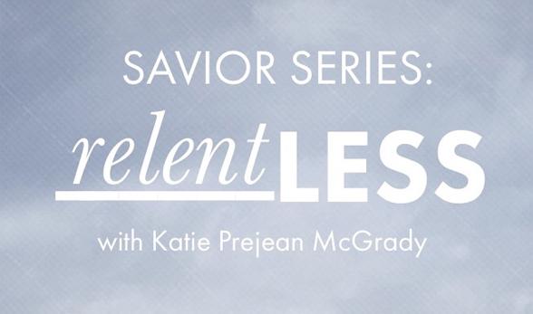 Savior Series // Relentless