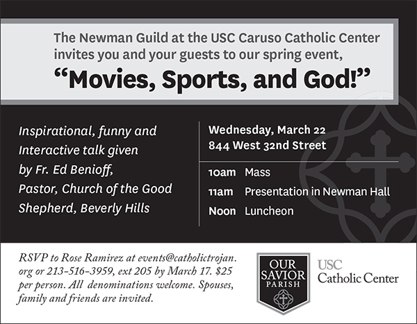 The Newman Guild and USC Caruso Catholic Center invites you and your guests to our spring event.  March 22, 2017