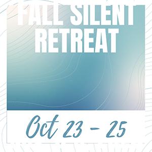 Fall Silent Retreat