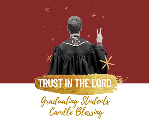 Trust in the Lord - Graduating Students Candle Blessing
