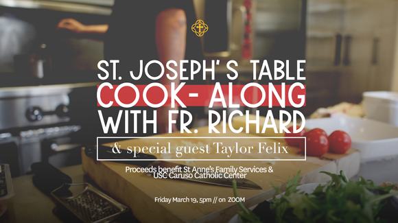 St. Joseph's Table Cook-Along with Fr. Richard and special guest Taylor Felix