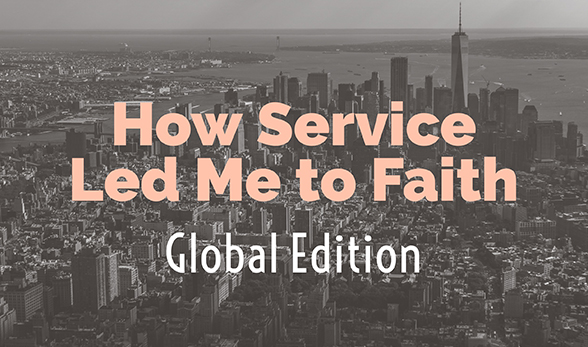 How Service Led Me to Faith