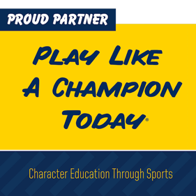 Proud Partner. Play Like A Champion Today. Character Education Through Sports.