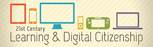 21st Century Learning and Digital Citizenship