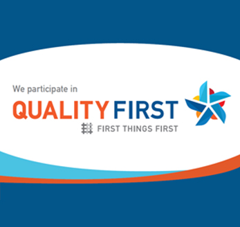 We participate in Quality First. First Things First.