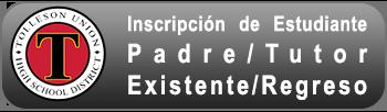 Inscripción de Estudiante Padre/Tutor Existente/Regreso