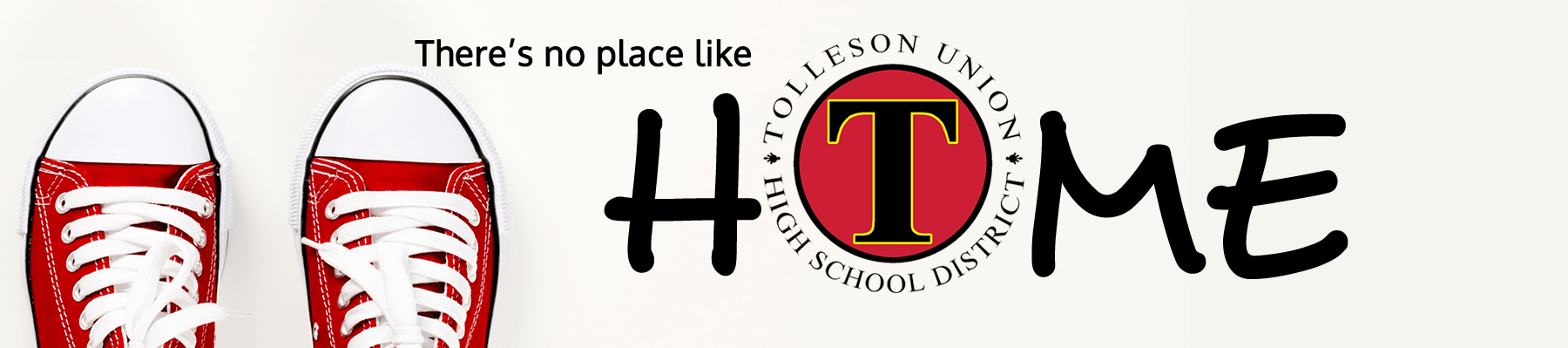 There's no place like home. Tolleson Union High School District.