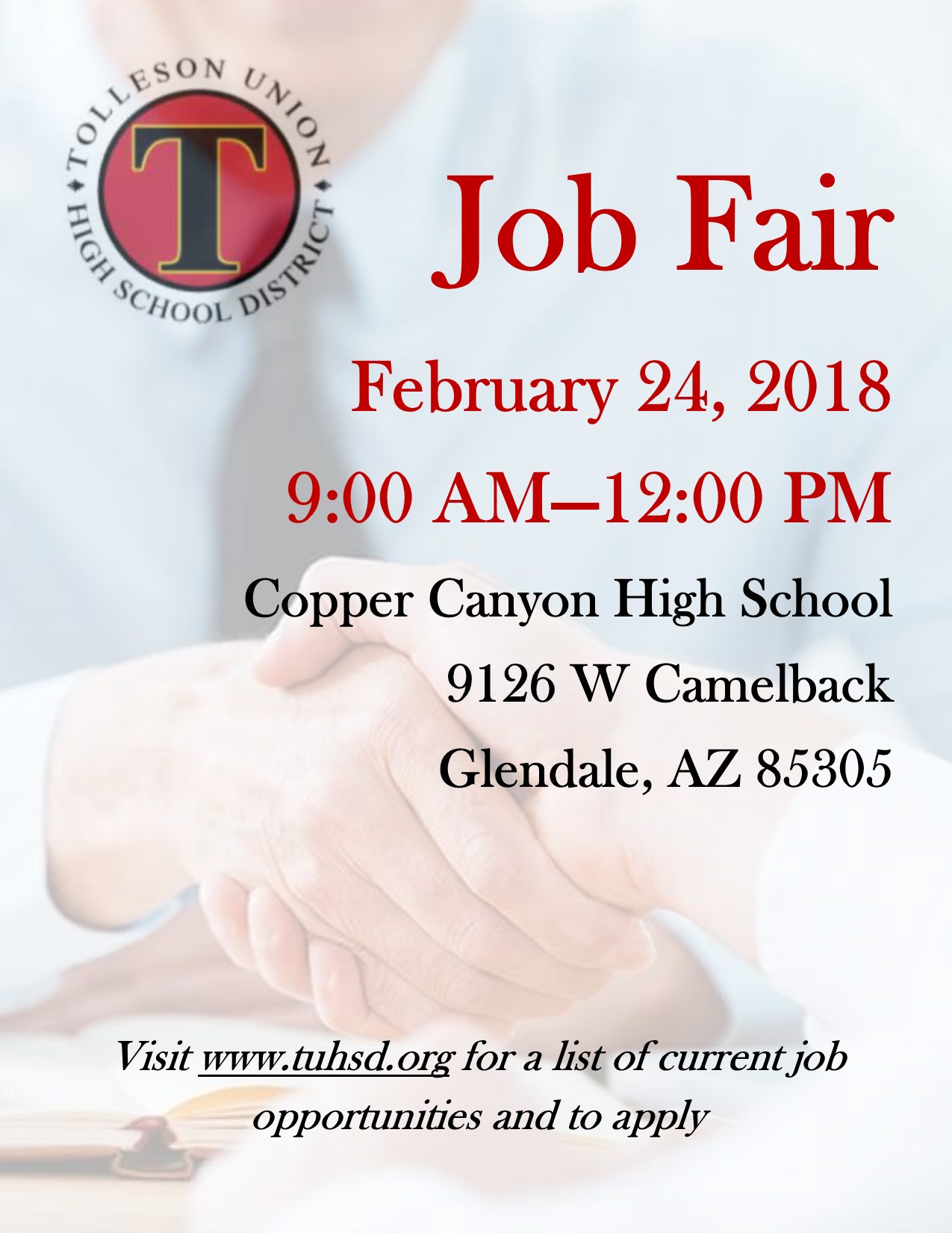 Tolleson Union High School District Job Fair. February 24, 2018. 9:00 am - 12:00 pm. Copper Canyon High School, 9126 W Camelback, Glendale, AZ 85305. Visit www.tuhsd.org for a list of current job opportunities and to apply.
