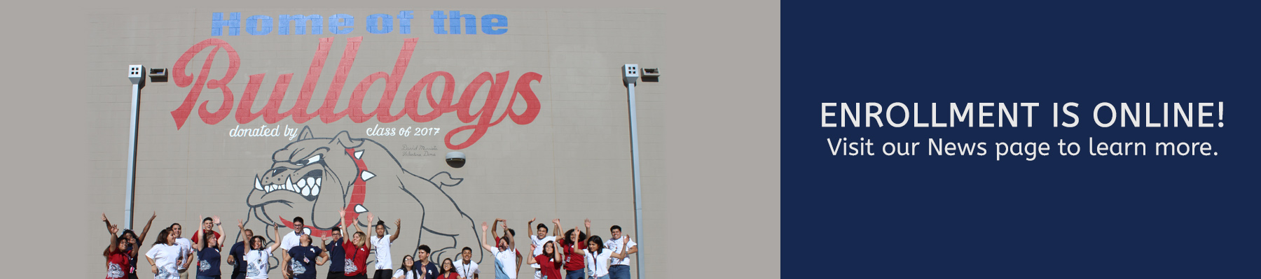 Students in front of Bulldog wall - ENROLLMENT IS ONLINE - Visit our News page to learn more.