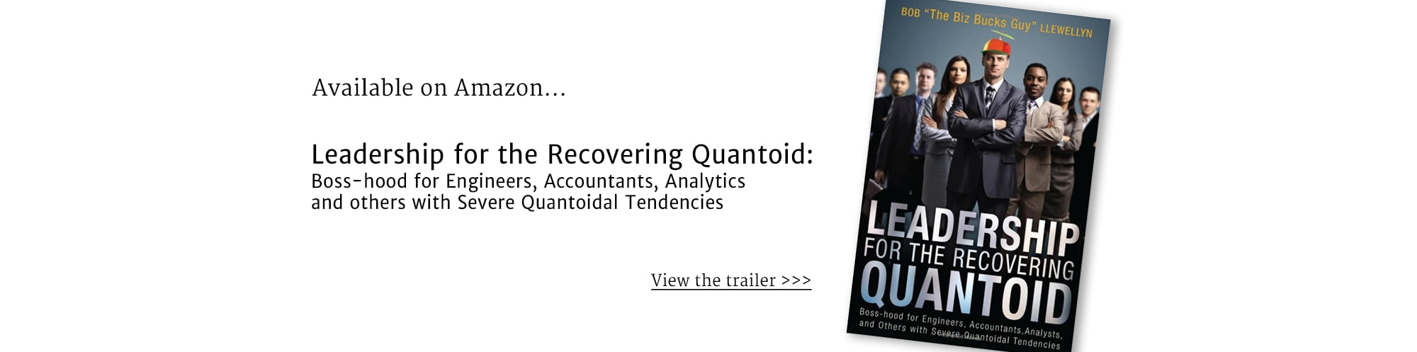 Available on Amazon... Leadership for the Recovering Quantoid