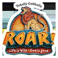 Totally Catholic. Roar! Life is wild. God is good.