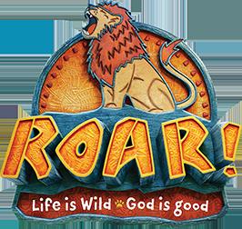 Roar! Life is Wild. God is Good.
