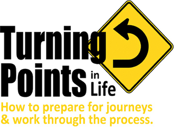 Turning points in life. How to prepare for journeys and work through the process.