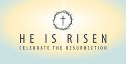 He is Risen - Celebrate the Resurrection