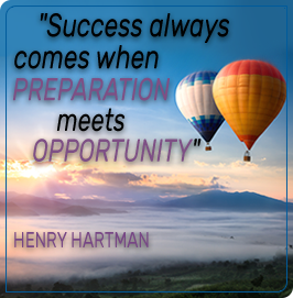 Success always comes when preparation meets opportunity. - Henry Hartman