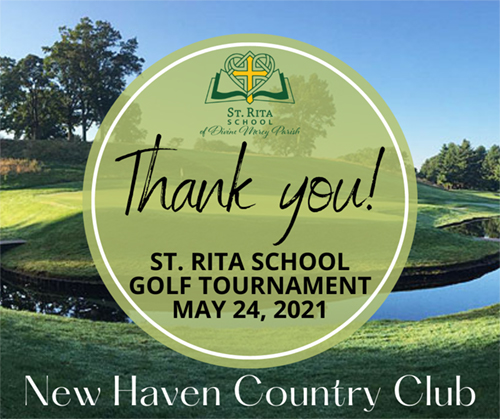 Thank you! St. Rita School Golf Tournament May 24, 2021 New Haven Country Club