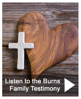 Listen to the Burns Family Testimony