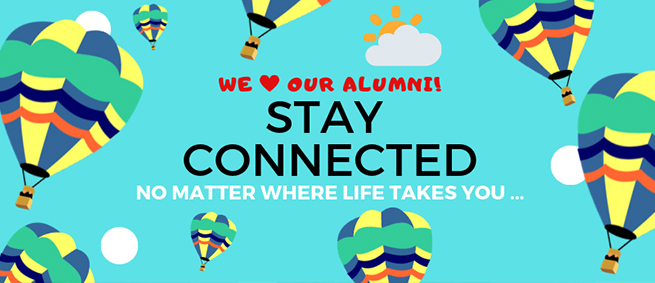 We love our alumni! Stay connected no matter where life takes you.