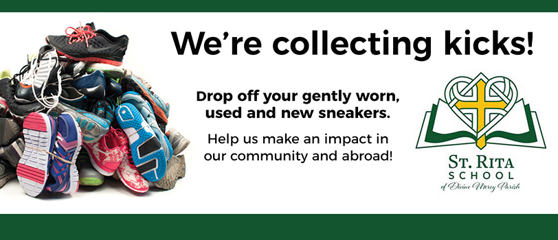 We're collecting kicks! Drop off your gently worn, used and new sneakers. Help us make an impact in our community and abroad! St. Rita School of Divine Mercy Parish