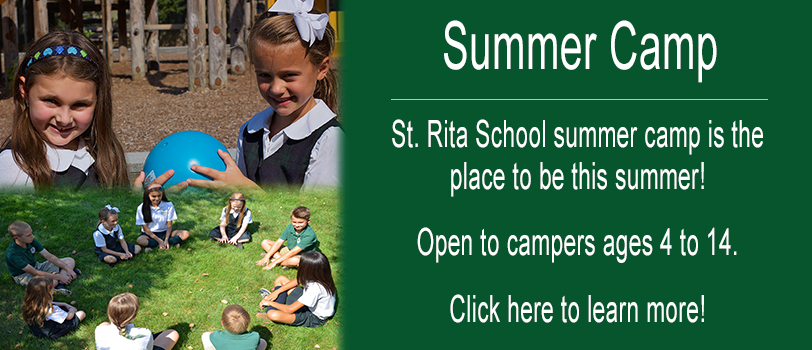St. Rita School summer camp is the place to be this summer! Open to campers ages 4 to 14. Click here to learn more!