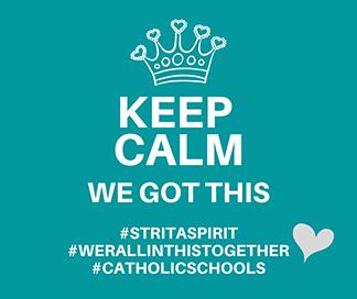 Keep Calm. We Got This. #StRitaSpirit #WeRAllInThisTogether #CatholicSchools.